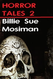 HORROR TALES 2 ebook by Billie Sue Mosiman