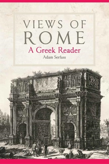 Views of Rome - A Greek Reader ebook by