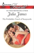 The Forbidden Touch of Sanguardo ebook by Julia James