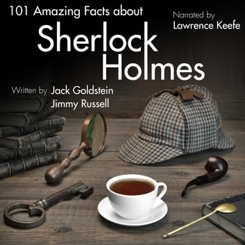 101 Amazing Facts about Sherlock Holmes audiobook by Jack Goldstein,Jimmy Russell