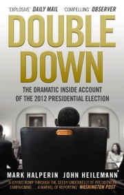 Double Down ebook by John Heilemann, Mark Halperin