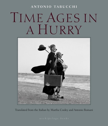 Time Ages in a Hurry ebook by Antonio Tabucchi