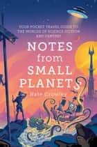 Notes from Small Planets ebook by