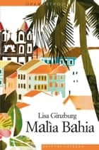Malìa Bahia ebook by Lisa Ginzburg