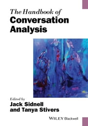 The Handbook of Conversation Analysis ebook by Jack Sidnell,Tanya Stivers