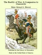 The Reality of War: A Companion to Clausewitz ebook by Major Stewart L. Murray