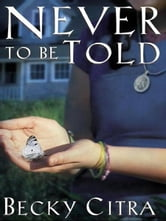 Never to be Told ebook by Becky Citra