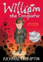 William the Conqueror ebook by Richmal Crompton, Thomas Henry, Joe Berger