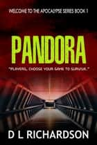 Welcome To The Apocalypse - Pandora - Book 1 ebook by D L Richardson