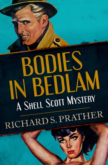Bodies in Bedlam ebook by Richard S. Prather