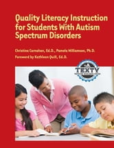 Quality Literacy Instruction for Students with Autism Spectrum Disorders ebook by