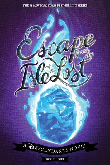 Escape from the Isle of the Lost - A Descendants Novel ebook by Melissa de la Cruz
