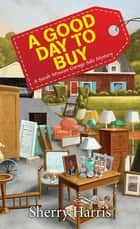 A Good Day to Buy ebook by Sherry Harris