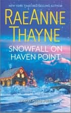 Snowfall on Haven Point - A Clean & Wholesome Romance ebook by RaeAnne Thayne