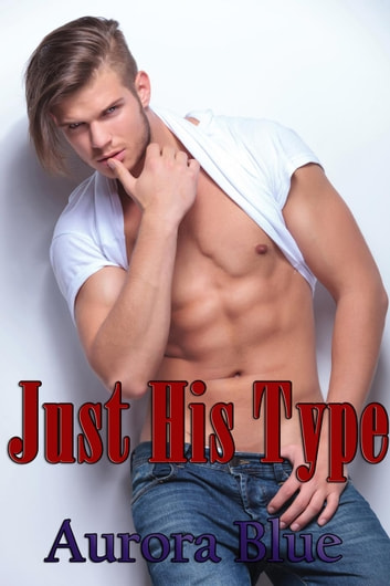 Just His Type ebook by Aurora Blue