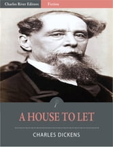 A House to Let (Illustrated Edition) ebook by Charles Dickens, Wilkie Collins, Elizabeth Gaskell & Adelaide Anne Procter