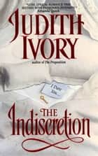 The Indiscretion ebook by Judith Ivory