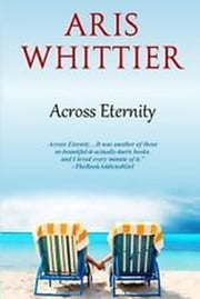 Across Eternity ebook by Aris Whittier