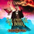 Steampunk Cyborg audiobook by Eve Langlais
