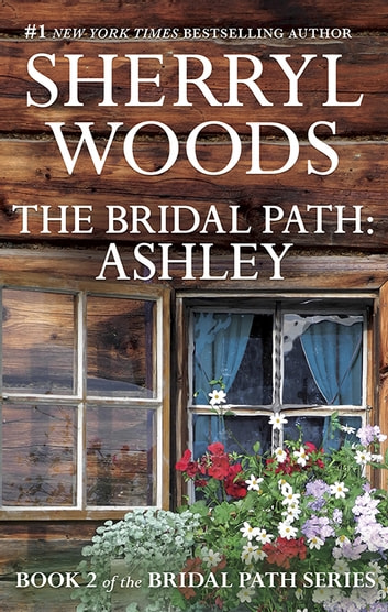 The Bridal Path - Ashley ebook by Sherryl Woods