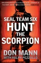 SEAL Team Six Book 2: Hunt the Scorpion ebook by Don Mann, Ralph Pezzullo