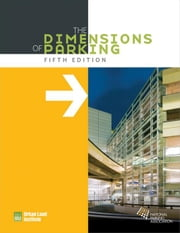 The Dimensions of Parking ebook by Urban Land Institute