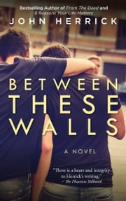 Between These Walls ebook by John Herrick