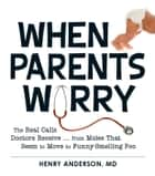 When Parents Worry ebook by Henry Anderson