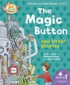 Oxford Reading Tree Read with Biff Chip & Kipper: the Magic Button and Other Stories, Level 2 Phonics and First Stories ebook by Roderick Hunt, Alex Brychta