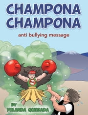 Champona Champona - anti bullying message ebook by Yolanda Quesada