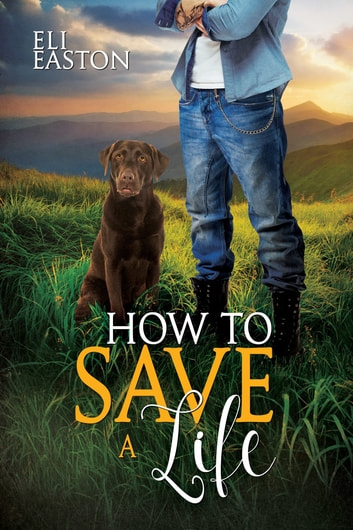 How to Save a Life (Howl at the Moon #4) ebook by Eli Easton