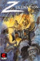 Zulunation: The End of An Empirre #3 ebook by Gary Reed, Wayne Reid