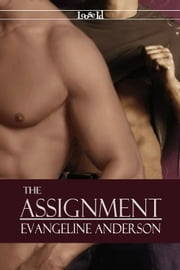 The Assignment ebook by Evangeline Anderson
