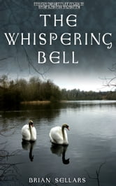 The Whispering Bell ebook by Brian Sellars