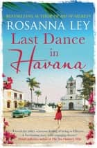 Last Dance in Havana ebook by Rosanna Ley