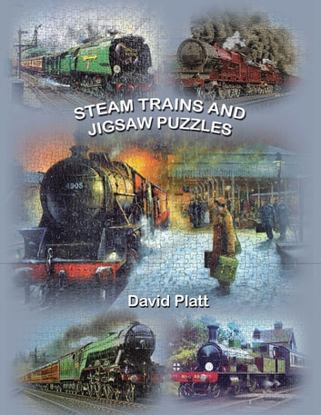 Steam Trains and Jigsaw Puzzles ebook by David Platt
