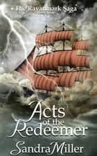Acts of the Redeemer ebook by Sandra Miller