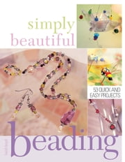 Simply Beautiful Beading ebook by Heidi Boyd