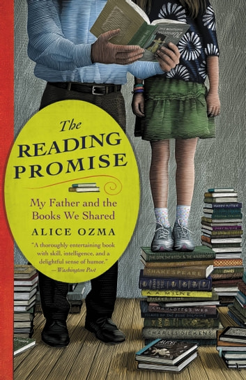 The Reading Promise - My Father and the Books We Shared ebook by Alice Ozma