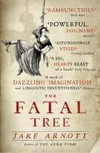The Fatal Tree ebook by Jake Arnott