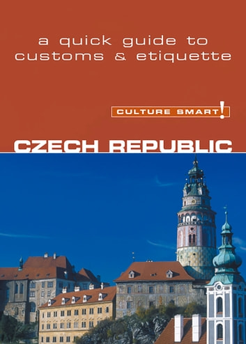 Czech Republic - Culture Smart! - The Essential Guide to Customs & Culture ebook by Nicole Rosenleaf-Ritter