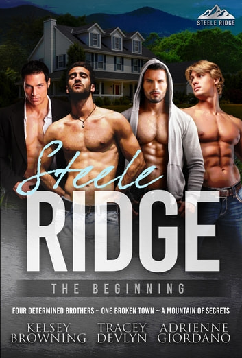 Steele Ridge: The Beginning ebook by Kelsey Browning,Tracey Devlyn,Adrienne Giordano