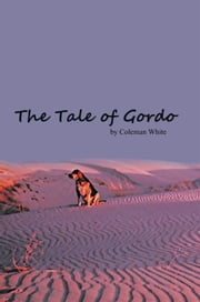 The Tale of Gordo ebook by Coleman White