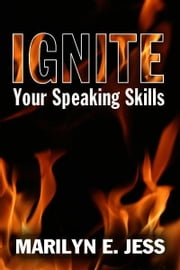 Ignite Your Speaking Skills ebook by Marilyn Jess