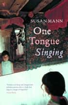 One Tongue Singing ebook by Susan Mann