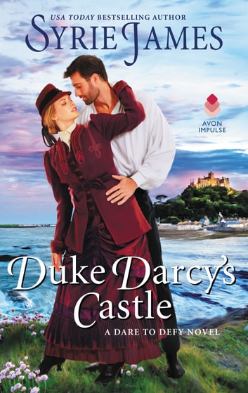 Duke Darcy's Castle - A Dare to Defy Novel eBook by Syrie James