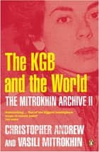 The Mitrokhin Archive II - The KGB in the World ebook by Christopher Andrew