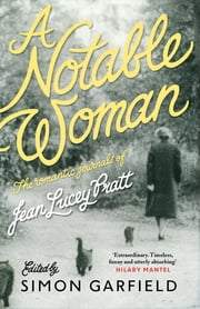 A Notable Woman - The Romantic Journals of Jean Lucey Pratt ebook by Jean Lucey Pratt,Simon Garfield,Simon Garfield