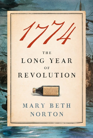 1774 - The Long Year of Revolution ebook by Mary Beth Norton