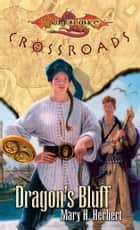 Dragon's Bluff - Crossroads ebook by Mary H. Herbert